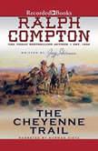 Ralph Compton The Cheyenne Trail, Jory Sherman