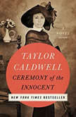 Ceremony of the Innocent A Novel, Taylor Caldwell