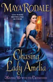 Chasing Lady Amelia Keeping Up with the Cavendishes, Maya Rodale