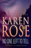 No One Left to Tell, Karen Rose