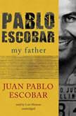 Pablo Escobar My Father, Juan Pablo Escobar