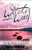 Witches Under Way, Debora Geary
