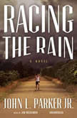 Racing the Rain, John L. Parker Jr.