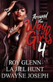 Around the Way Girls 4, La Jill Hunt; Dwayne Joseph; Roy Glenn