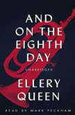 And on the Eighth Day, Ellery Queen