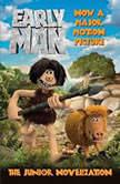 Early Man The Junior Novelization, Aardman Animation Ltd