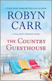 The Country Guesthouse, Robyn Carr