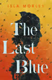 The Last Blue, Isla Morley