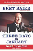 Three Days in January: Young Readers' Edition Dwight Eisenhower's Final Mission, Bret Baier