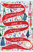 Eight Princesses and a Magic Mirror, Natasha Farrant