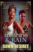 Sunshine & Rain, Dawn Desiree
