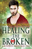 Healing the Broken A Kindred Christmas Tale, Evangeline Anderson