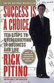 Success Is a Choice Ten Steps to Overachieving in Business and Life, Rick Pitino
