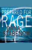 Prepared for Rage, Dana Stabenow