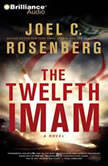 The Twelfth Imam, Joel C. Rosenberg
