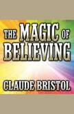The Magic of Believing, Claude Bristol