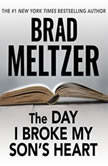 The Day I Broke My Son's Heart, Brad Meltzer