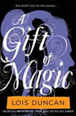 A Gift of Magic, Lois Duncan