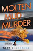 Molten Mud Murder, Sara E. Johnson