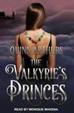 The Valkyrie's Princes, Quinn Arthurs