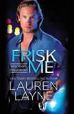 Frisk Me, Lauren Layne