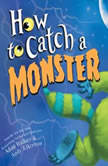 How to Catch a Monster, Adam Wallace