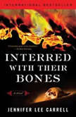Interred with Their Bones, Jennifer Lee Carrell