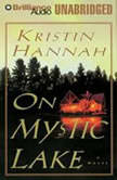 On Mystic Lake, Kristin Hannah