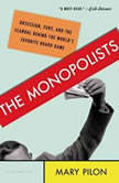 The Monopolists Obsession, Fury, and the Scandal Behind the World's Favorite Board Game, Mary Pilon