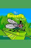 The Housefly for Kids, Jason Hill