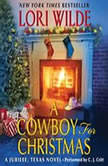 A Cowboy for Christmas A Jubilee, Texas Novel, Lori Wilde