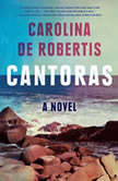 Cantoras A novel, Carolina De Robertis