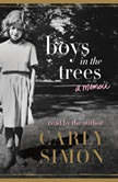 Boys in the Trees A Memoir, Carly Simon