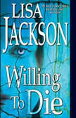 Willing to Die, Lisa Jackson