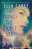 The Things We Don't Say, Ella Carey