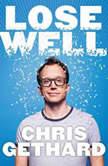 Lose Well, Chris Gethard