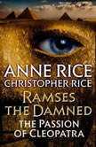 Ramses the Damned The Passion of Cleopatra, Anne Rice