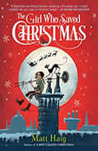 The Girl Who Saved Christmas, Matt Haig