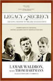 Legacy of Secrecy The Long Shadow of the JFK Assassination, Lamar Waldron, with Thom Hartmann
