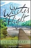Witches in Flight, Debora Geary