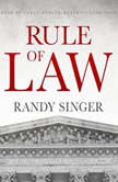 Rule of Law, Randy Singer
