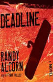 Deadline, Randy Alcorn