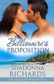Billionaire's Proposition, The - The Romero Brothers Book 4, Shadonna Richards