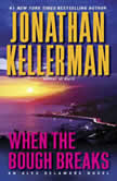 When the Bough Breaks An Alex Delaware Novel, Jonathan Kellerman