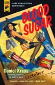 Blood Sugar, Daniel Kraus