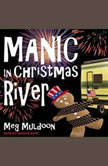 Manic in Christmas River A Christmas Cozy Mystery, Meg Muldoon