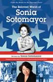 The Beloved World of Sonia Sotomayor, Sonia Sotomayor