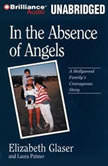 In the Absence of Angels, Elizabeth Glaser