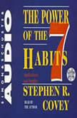 The Power of the 7 Habits Applications and Insights, Stephen R. Covey