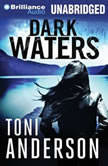 Dark Waters, Toni Anderson
